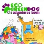 Eco Green Dog, the adventures begin
